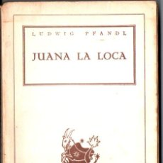 Libros de segunda mano: AUSTRAL Nº 17 : LUDWIG PFANDL - JUANA LA LOCA (1943) PRIMERA EDICIÓN EN AUSTRAL. Lote 212707367