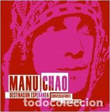 MANU CHAO - DESTINACION ESPERANZA / CONVERSACIONES PHILIPPE MANCHE (Libros de Segunda Mano - Biografías)