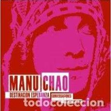 Libros de segunda mano: MANU CHAO - DESTINACION ESPERANZA / CONVERSACIONES PHILIPPE MANCHE. Lote 212723606