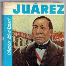 Libros de segunda mano: JUÁREZ CHARLES ALLEN SMART PRIMERA EDICIÓN AÑO 1965. Lote 212870126