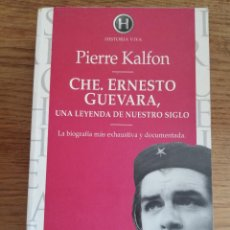 Libros de segunda mano: CHE. ERNESTO GUEVARA, UNA LEYENDA DE NUESTRO SIGLO (PIERRE KALFON). Lote 213075491