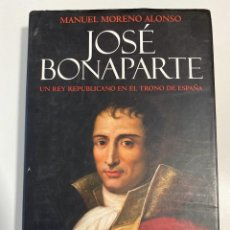 Libros de segunda mano: JOSE BONAPARTE. MANUEL MORENO ALONSO. LA ESFERA ED. MADRID, 2008. PAGS:551. Lote 213165690
