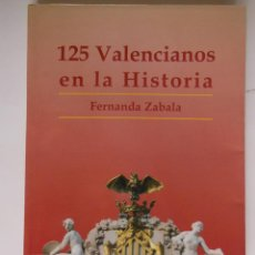 Libros de segunda mano: 125 VALENCIANOS ENN LA HISTORIA. ZABALA FERNANDA. 2003. Lote 213166822