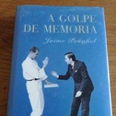 Libros de segunda mano: A GOLPE DE MEMORIA (JAIME PEÑAFIEL). Lote 213651866