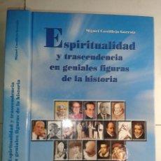 Libros de segunda mano: ESPIRITUALIDAD Y TRASCENDENCIA EN GENIALES FIGURAS DE LA HISTORIA 2001 FRANCISCO CASTILLEJO GORRAIZ. Lote 213724892