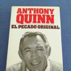 Libros de segunda mano: ANTHONY QUINN. EL PECADO ORIGINAL. AUTOBIOGRAFÍA. EDITORIAL POMAIRE. AÑO 1973. Lote 213758286