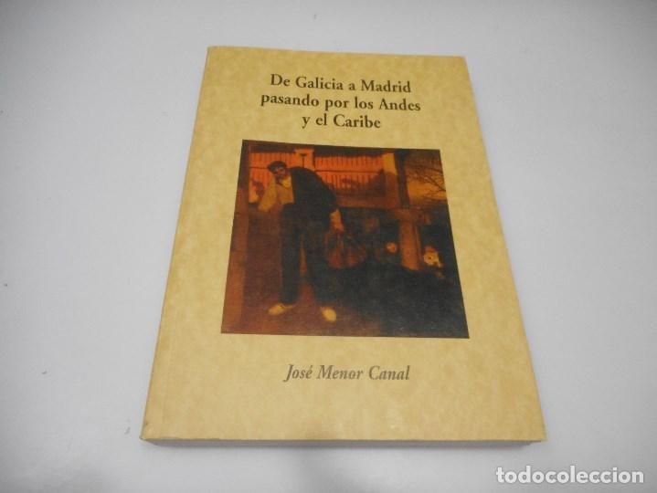 JOSÉ MENOR CANAL DE GALICIA A MADRID PASANDO POR LOS ANDES Y EL CARIBE Q2133A (Libros de Segunda Mano - Biografías)