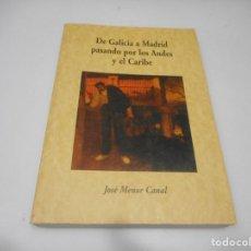Libros de segunda mano: JOSÉ MENOR CANAL DE GALICIA A MADRID PASANDO POR LOS ANDES Y EL CARIBE Q2133A. Lote 213762598