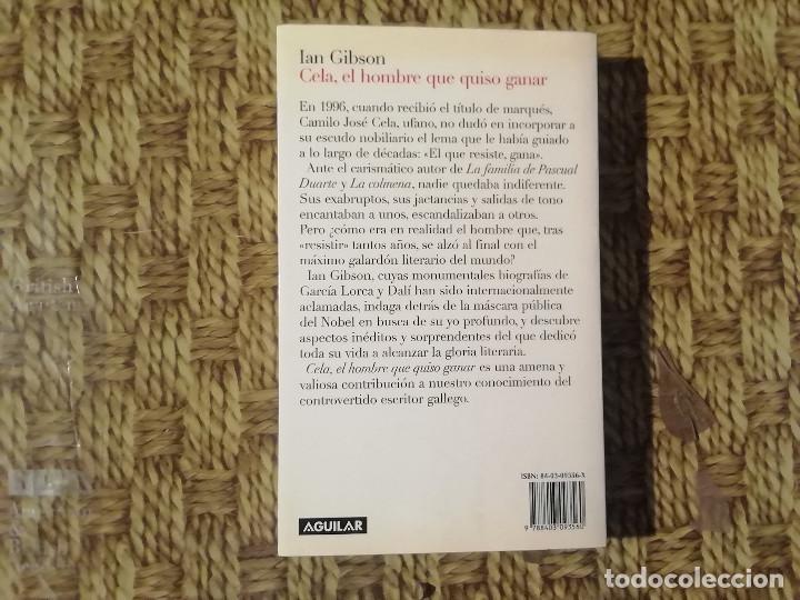 Libros de segunda mano: CELA, EL HOMBRE QUE QUISO GANAR - IAN GIBSON - AGUILAR -(M1) - Foto 3 - 213767856