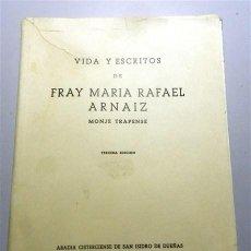 Libros de segunda mano: ARNÁIZ, FRAY MARÍA RAFAEL. VIDA Y ESCRITOS DE FRAY MARÍA RAFAEL ARNÁIZ : MONJE TRAPENSE. Lote 213802293