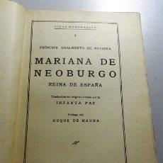 Libros de segunda mano: ADALBERTO DE BAVIERA. PRÍNCIPE. MARIANA DE NEOBURGO, REINA DE ESPAÑA. Lote 213802812