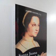 Libros de segunda mano: SANTA JUANA DE CHANTAL ANDRÉ RAVIER. Lote 213880542