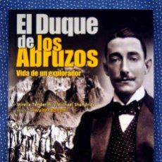 Libros de segunda mano: EL DUQUE DE LOS ABRUZOS. VIDA DE UN EXPLORADOR - TENDERINI Y SHANDRICK - EDITORIAL DESNIVEL. Lote 214188603