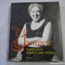 Libros de segunda mano: ELS SANTPERE. CENT ANYS DAVANT DEL PÚBLIC - PLANETA - 2002. Lote 214270266