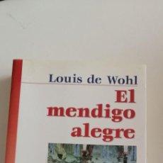 Libros de segunda mano: G-27 LIBRO EL MENDIGO ALEGRE LOUIS DE WOHL. Lote 214287465