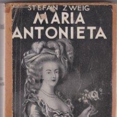 Libros de segunda mano: MARIA ANTONIETA DE STEFAN ZWEIG. Lote 214289647