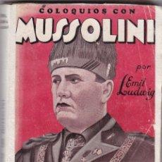 Libros de segunda mano: COLOQUIOS CON MUSSOLINI DE EMIL LUDIG. Lote 214289738