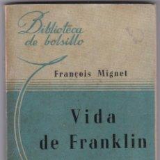 Libros de segunda mano: VIDA DE FRANKLIN DE FRANÇOIS MIGNET. Lote 214289838