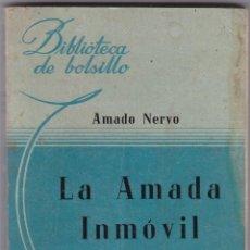 Libros de segunda mano: LA AMADA INMOVIL DE AMADO NERVO. Lote 214289943