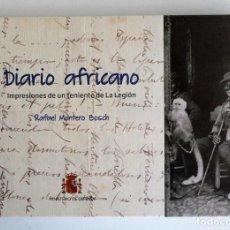 Libros de segunda mano: DIARIO AFRICANO 1920 -1921. RAFEL MONTERO BOSCH. IMPRESIONES DE UN TENIENTE DE LA LEGIÓN. AFRICA. Lote 214291910