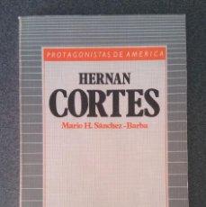 Libros de segunda mano: HERNAN CORTES MARIO H. SANCHEZ BARBA. Lote 214294033