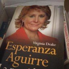 Libros de segunda mano: ESPERANZA AGUIRRE - LA PRESIDENTA - DRAKE, VIRGINIA. Lote 214367863
