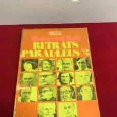 Libros de segunda mano: RETRATS PARAL·LELS 2, MONTSERRAT ROIG. PUBLICACIONS DE L'ABADIA DE MONTSERRAT 1976. Lote 214456238