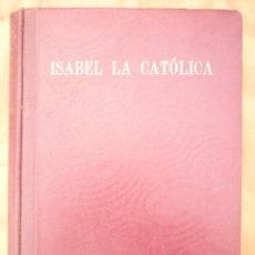 Libros de segunda mano: ISABEL LA CATÓLICA - CÉSAR SILIÓ CORTÉS- ESPASA-CALPE 1943. Lote 214505111
