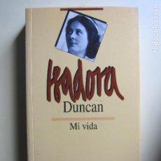 Libros de segunda mano: MI VIDA - ISADORA DUNCAN. Lote 214908128
