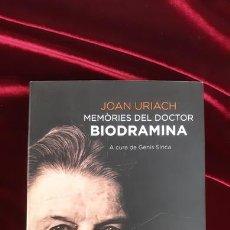 Libros de segunda mano: MEMÒRIES DEL DOCTOR BIODRAMINA - JOAN URIACH - ED. 62 2011. Lote 216370282