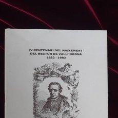 Libros de segunda mano: IV CENTENARI DEL NAIXEMENT DEL RECTOR DE VALLFOGONA 1582-1982 - AA.VV. - LA SEGARRA 1982. Lote 216370296
