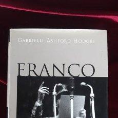 Libros de segunda mano: FRANCO. RETRATO PSICOLÓGICO DE UN DICTADOR - GABRIELLE ASHFORD HODGES - TAURUS 2001. Lote 216370312