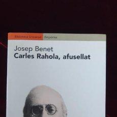Libros de segunda mano: CARLES RAHOLA AFUSELLAT - JOSEP BENET - EMPÚRIES 1999. Lote 216370317