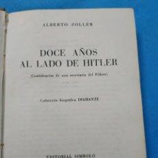 Libros de segunda mano: DOCE AÑOS AL LADO DE HITLER: (CONFIDENCIAS DE UNA SECRETARIA DEL FUHRER) TAPA DURA ; FEBRERO 1954. Lote 216518710