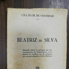 Libros de segunda mano: BEATRIZ DE SILVA. UNA FLOR DE SANTIDAD. CACERES. 1955.. Lote 216979696