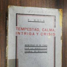 Libros de segunda mano: TEMPESTAD, CALMA, INTRIGA Y CRISIS. MEMORIAS DE MI PASO POR LA DIRECCION GENERAL DE SEGURIDAD.. Lote 216980737