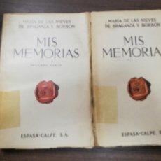 Libros de segunda mano: MIS MEMORIAS. MARIA DE LAS NIEVES DE BRAGANZA Y BORBON. ESPASA-CALPÈ. 1934. PRIMERA Y SEGUNDA PARTE.. Lote 216981491