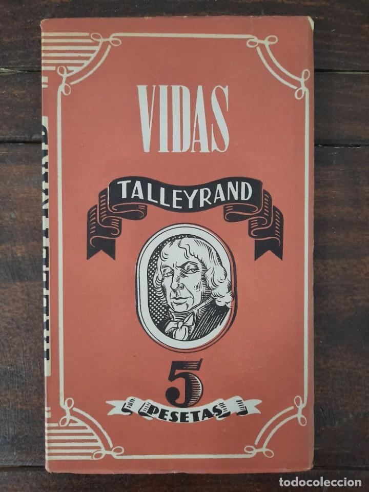 Libros de segunda mano: TALLEYRAND, VIDAS - HECTOR DEL VALLE - EDICIONES ATLAS, 1943, MADRID - Foto 2 - 217019002
