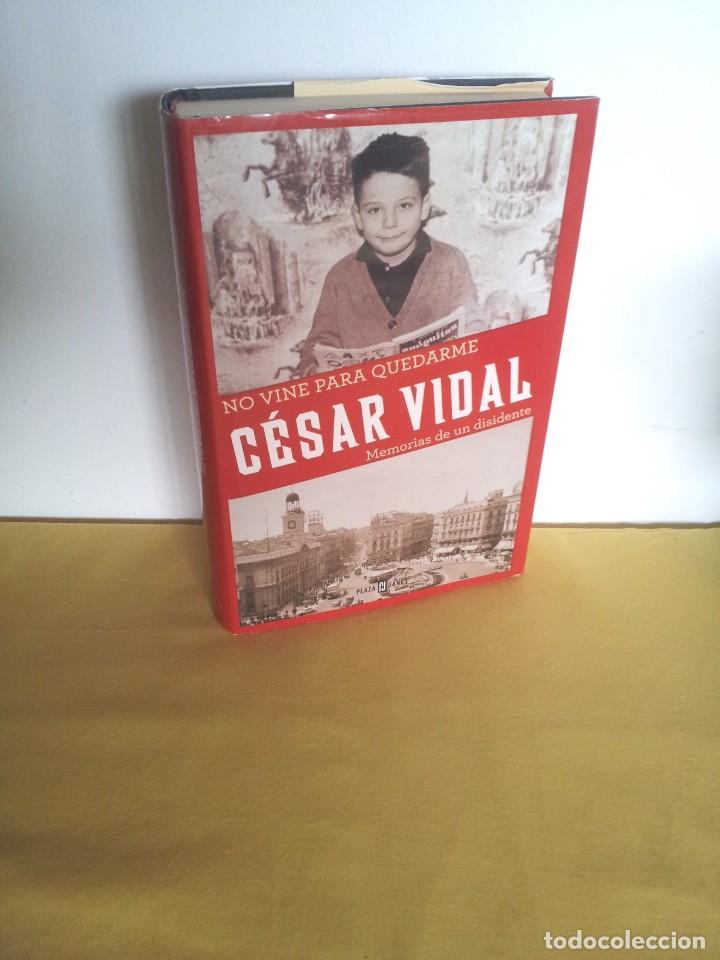 CESAR VIDAL - NO VINE PARA QUEDARME, MEMORIAS DE UN DISIDENTE - DEDICADO POR EL AUTOR (Libros de Segunda Mano - Biografías)