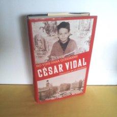 Libros de segunda mano: CESAR VIDAL - NO VINE PARA QUEDARME, MEMORIAS DE UN DISIDENTE - DEDICADO POR EL AUTOR. Lote 217723570