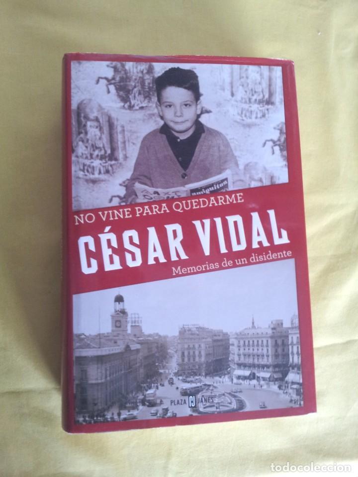 Libros de segunda mano: CESAR VIDAL - NO VINE PARA QUEDARME, MEMORIAS DE UN DISIDENTE - DEDICADO POR EL AUTOR - Foto 2 - 217723570