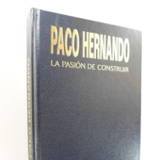 Libros de segunda mano: PACO HERMANDO LA PASIÓN DE CONSTRUIR. Lote 217877911