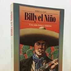 Libros de segunda mano: LIBRO DE ROBERT UTLEY - BILLY EL NIÑO, UNA VIDA BREVE Y VIOLENTA. EDITORIAL PAIDOS, 1ª ED. 1991. Lote 218020691