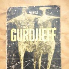 Libros de segunda mano: GURDJIEFF - LOUIS PAUWELS. Lote 218074332