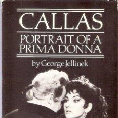 Libros de segunda mano: CALLAS. PORTRAIT OF A PRIMA DONNA - GEORGE JELLINEK. Lote 218154851