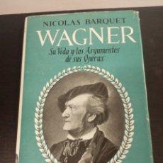 Libros de segunda mano: NICOLÁS BARQUET WAGNER. Lote 218188775