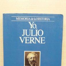 Libros de segunda mano: YO, JULIO VERNE. J.J. BENÍTEZ. EDITORIAL PLANETA, MEMORIA DE LA HISTORIA, PRIMERA EDICIÓN, 1988.. Lote 218272740