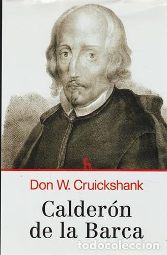 CALDERÓN DE LA BARCA. DON W. CRUICKSHANK, EDIT. GREDOS. MADRID, 2011. (Libros de Segunda Mano - Biografías)