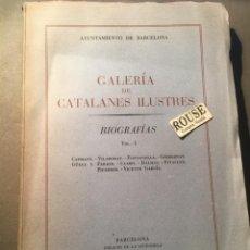 Libros de segunda mano: GALERIA DE CATALANS ILUSTRES , BIOGRAFIAS VOL.I MCMXLVIII - CAPMANY, VILADOMAT, FONTANELLA ,GIMBERNA. Lote 218614757