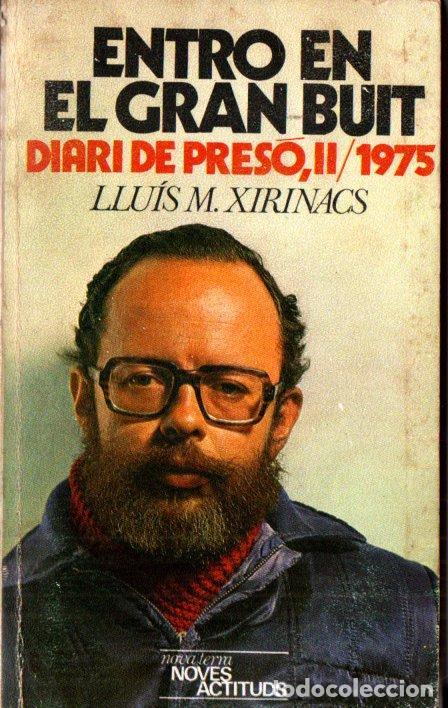 LLUIS XIRINACS : ENTRO EN EL GRAN BUIT - DIARI DE PRESÓ II, 1975 (NOVA TERRA, 1976)) CATALÀ (Libros de Segunda Mano - Biografías)